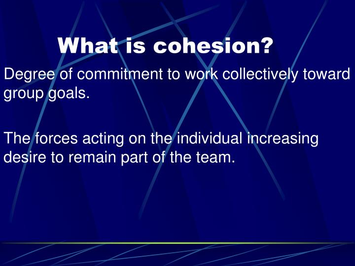 What is cohesion?