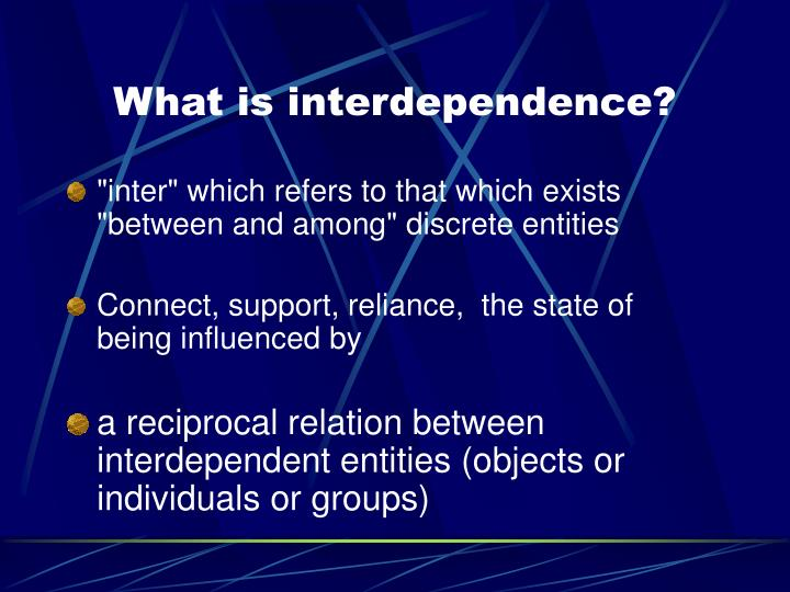 What is interdependence?