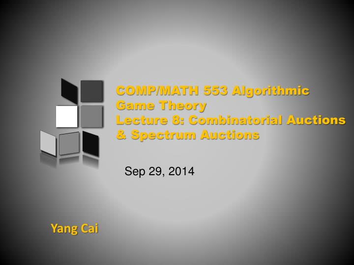 Comp math 553 algorithmic game theory lecture 8 combinatorial auctions spectrum auctions