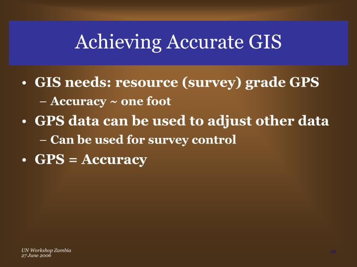Achieving Accurate GIS