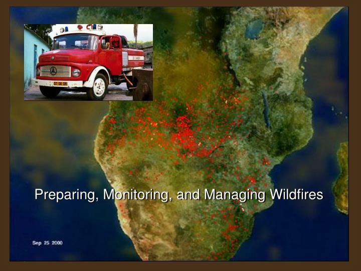 Preparing, Monitoring, and Managing Wildfires