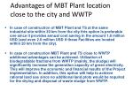 advantages of mbt plant location close to the city and wwtp