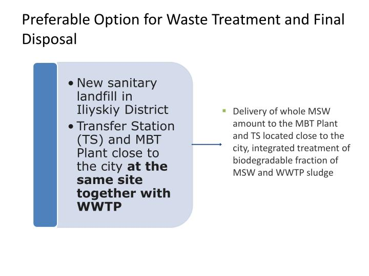 Preferable Option for Waste Treatment and Final Disposal