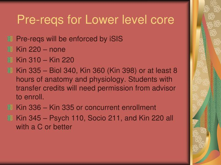 Pre-reqs for Lower level core