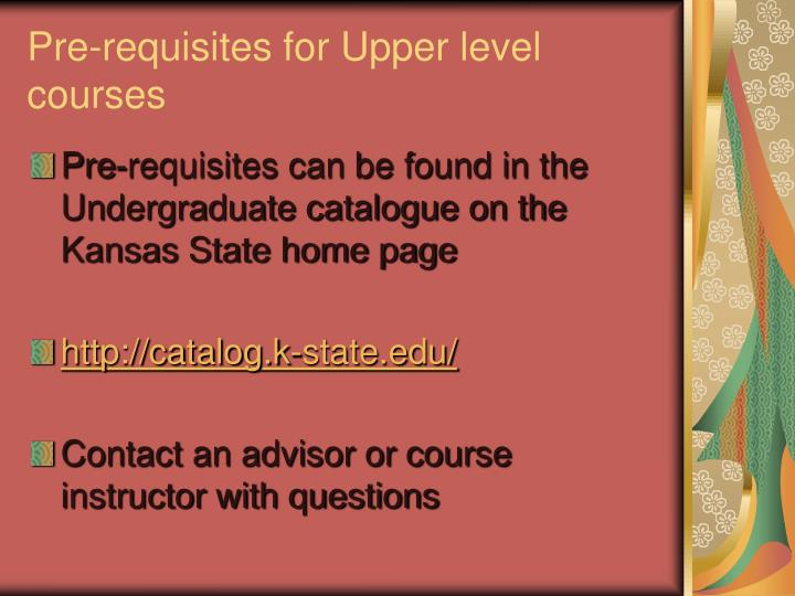 Pre-requisites for Upper level courses