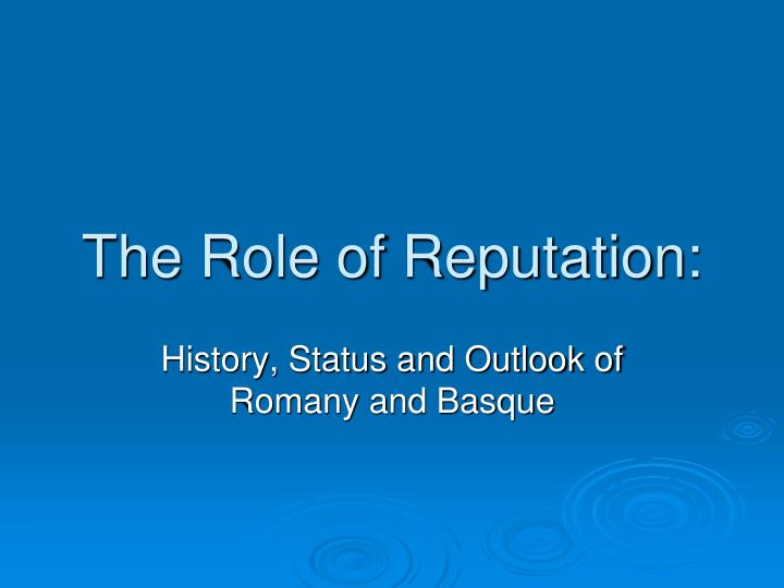 The Role of Reputation: