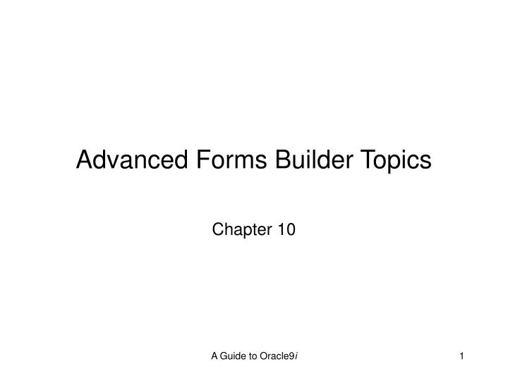 Advanced Forms Builder Topics