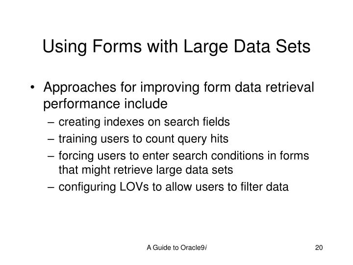 Using Forms with Large Data Sets