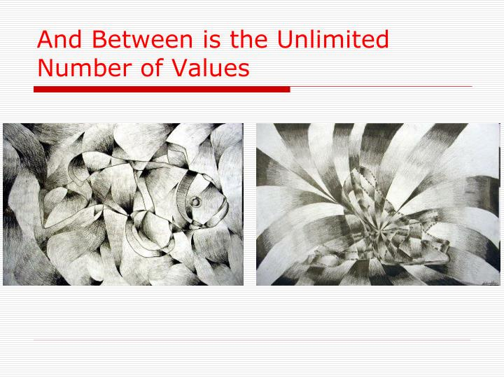 And Between is the Unlimited Number of Values