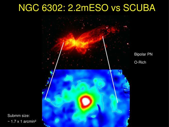 NGC 6302: 2.2mESO vs SCUBA