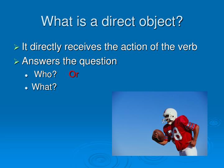 What is a direct object