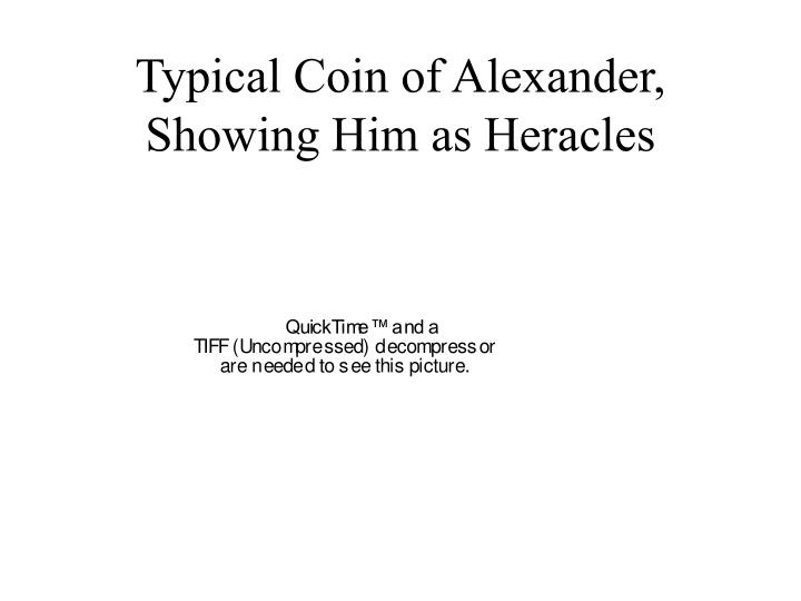 Typical Coin of Alexander, Showing Him as Heracles