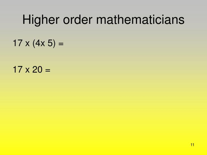 Higher order mathematicians