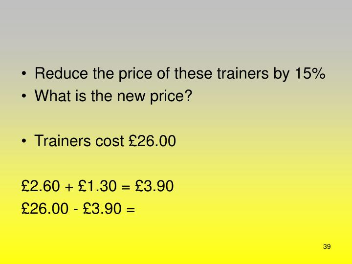 Reduce the price of these trainers by 15%