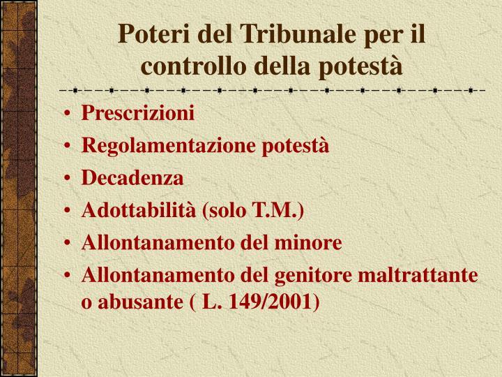 Poteri del Tribunale per il controllo della potestà