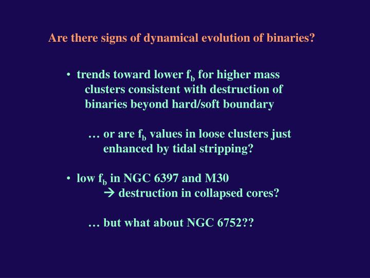 Are there signs of dynamical evolution of binaries?