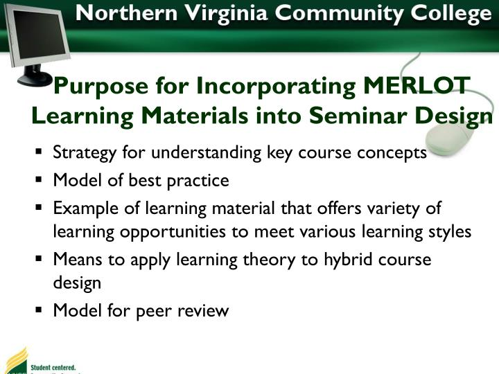 Purpose for Incorporating MERLOT Learning Materials into Seminar Design