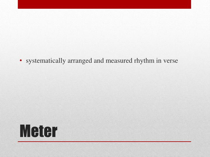 systematically arranged and measured rhythm in verse
