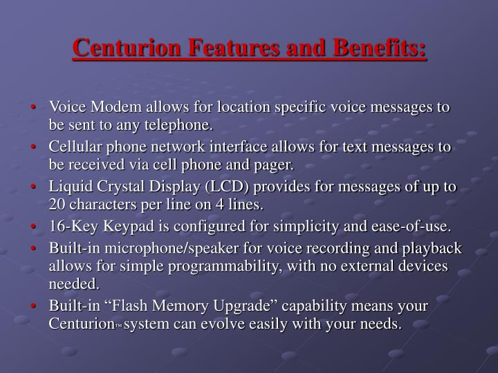 Centurion Features and Benefits: