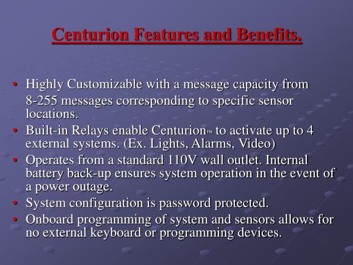Centurion Features and Benefits