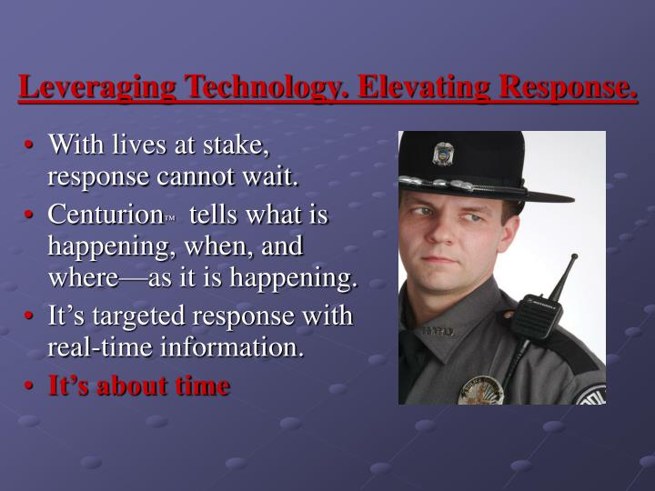 Leveraging Technology. Elevating Response.