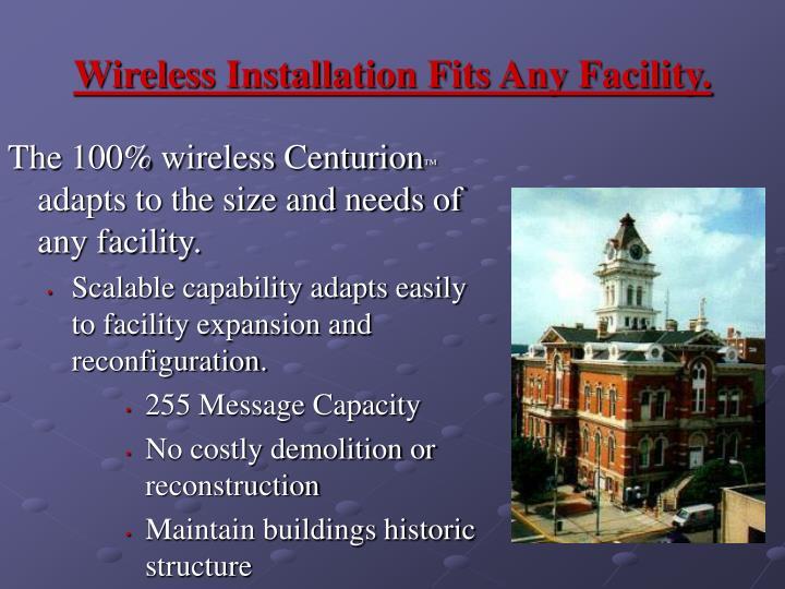 Wireless Installation Fits Any Facility.