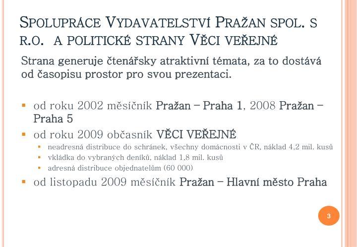 Spolupráce Vydavatelství Pražan spol. s r.o.  a politické strany Věci veřejné