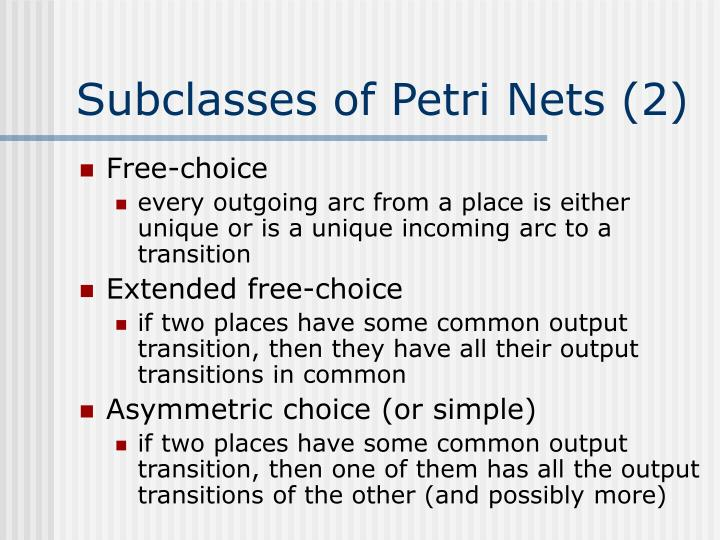 Subclasses of Petri Nets (2)