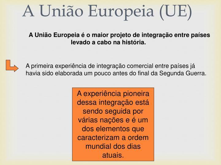 A União Europeia (UE)