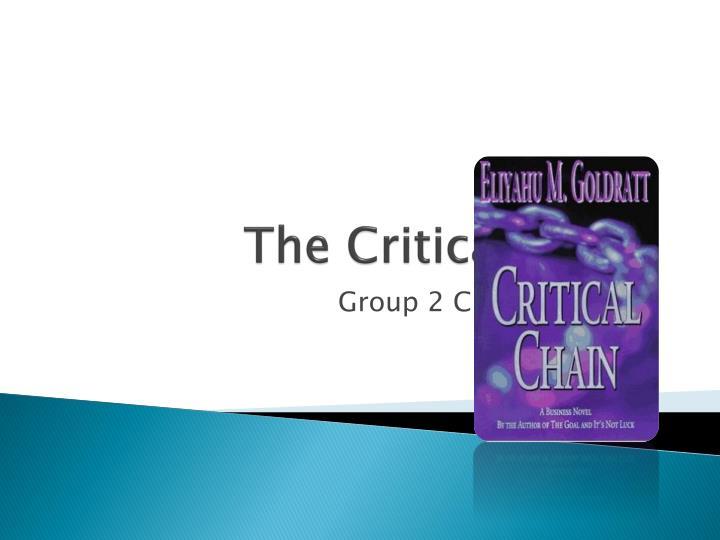 The Critical Chain