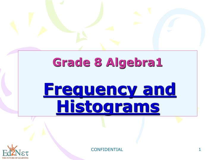 Grade 8 algebra1 frequency and histograms