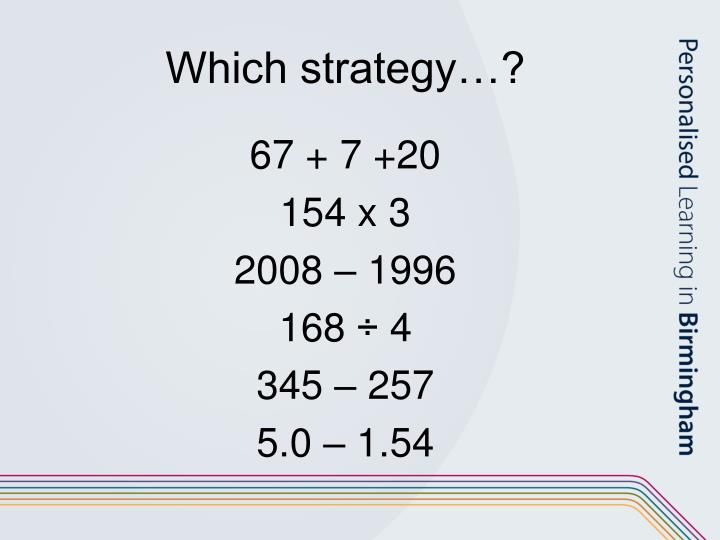 Which strategy…?