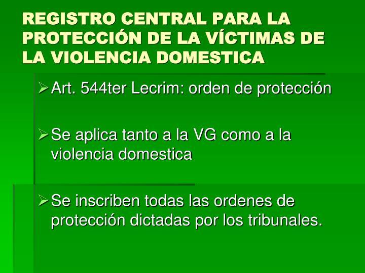 REGISTRO CENTRAL PARA LA PROTECCIÓN DE LA VÍCTIMAS DE LA VIOLENCIA DOMESTICA