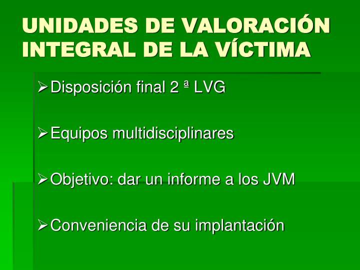 UNIDADES DE VALORACIÓN INTEGRAL DE LA VÍCTIMA