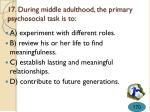 17 during middle adulthood the primary psychosocial task is to