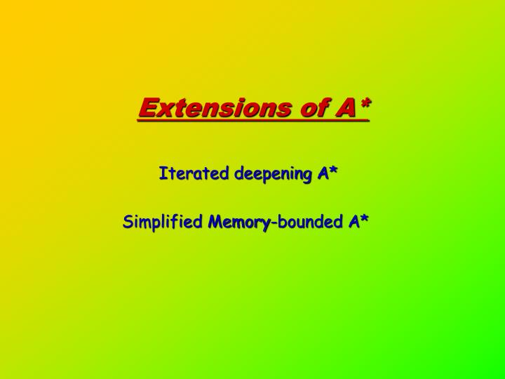 Extensions of A*