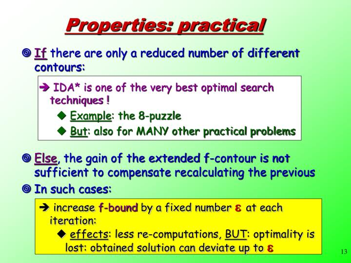 IDA* is one of the very best optimal search    techniques !