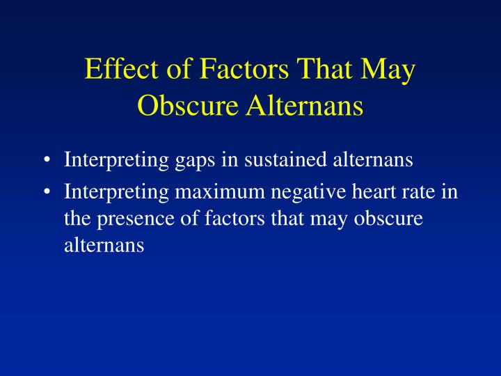 Effect of Factors That May Obscure Alternans