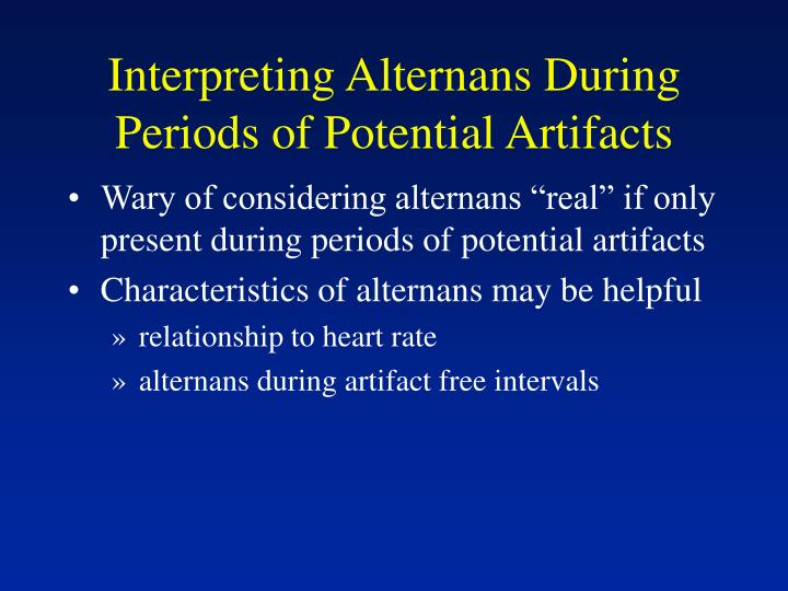 Interpreting Alternans During Periods of Potential Artifacts