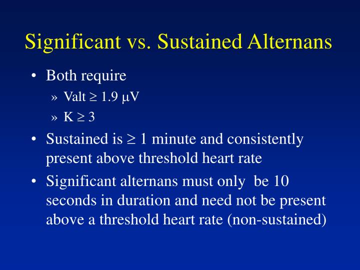 Significant vs. Sustained Alternans