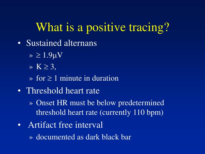 What is a positive tracing?