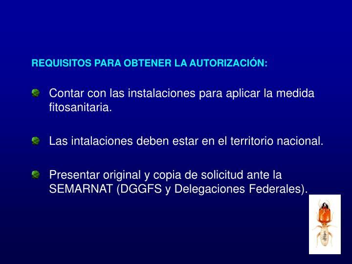 REQUISITOS PARA OBTENER LA AUTORIZACIÓN:
