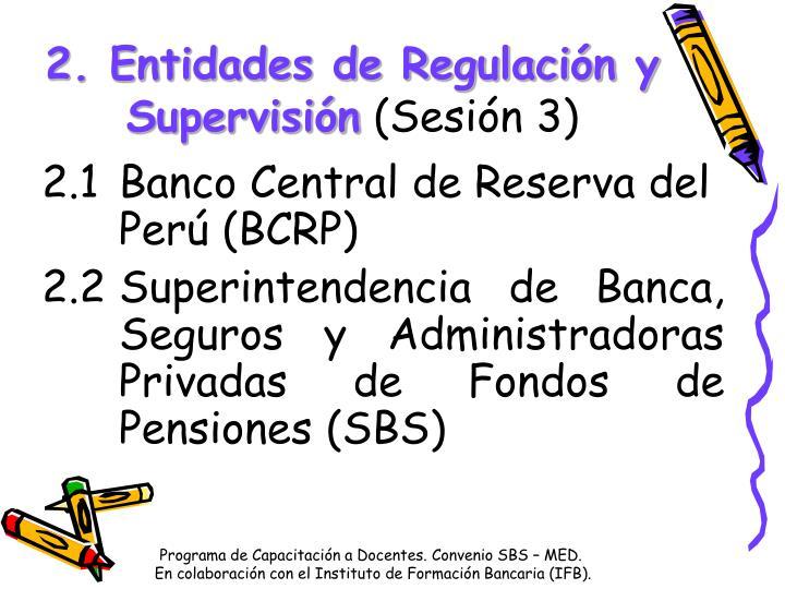 2. Entidades de Regulación y Supervisión