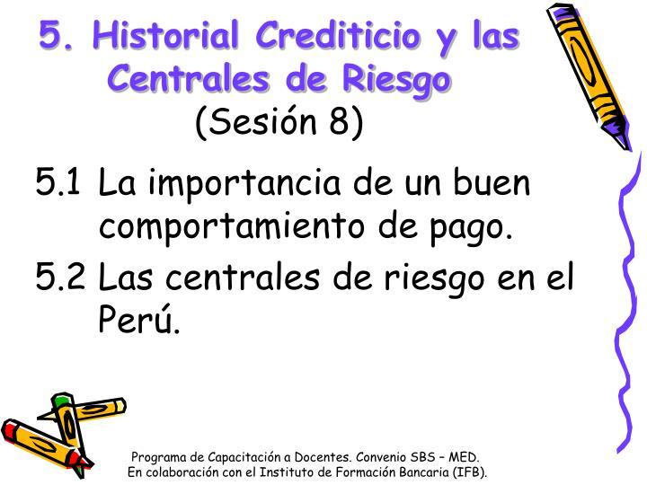 5. Historial Crediticio y las Centrales de Riesgo
