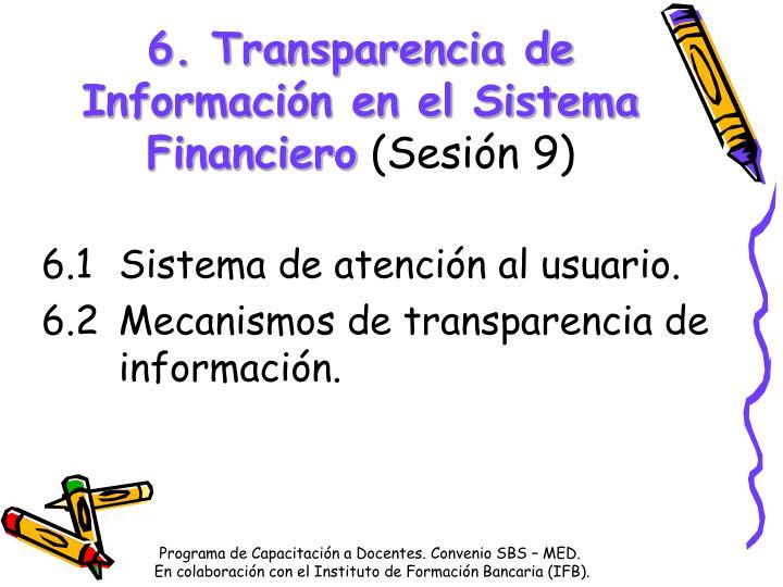 6. Transparencia de Información en el Sistema Financiero
