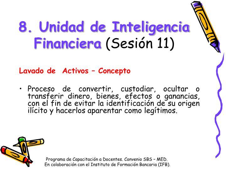 8. Unidad de Inteligencia Financiera