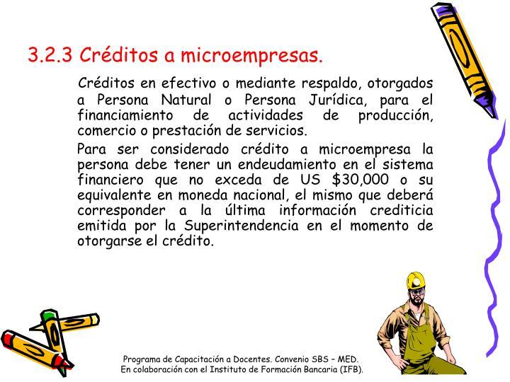 3.2.3 Créditos a microempresas.