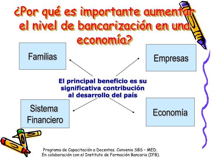 ¿Por qué es importante aumentar el nivel de bancarización en una economía?