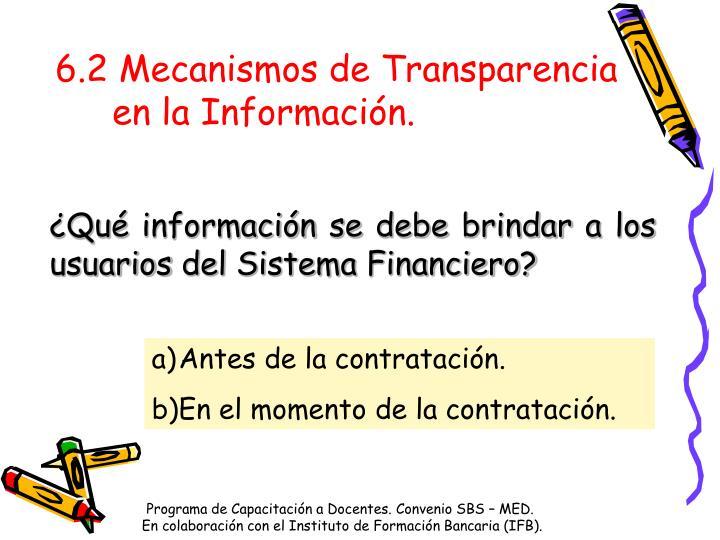 6.2 Mecanismos de Transparencia en la Información.