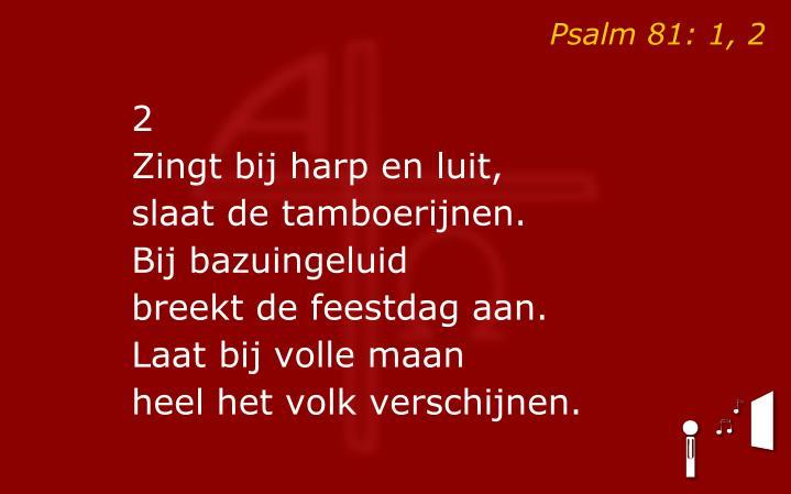 Psalm 81: 1, 2